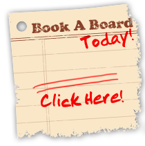 Book A Board Today